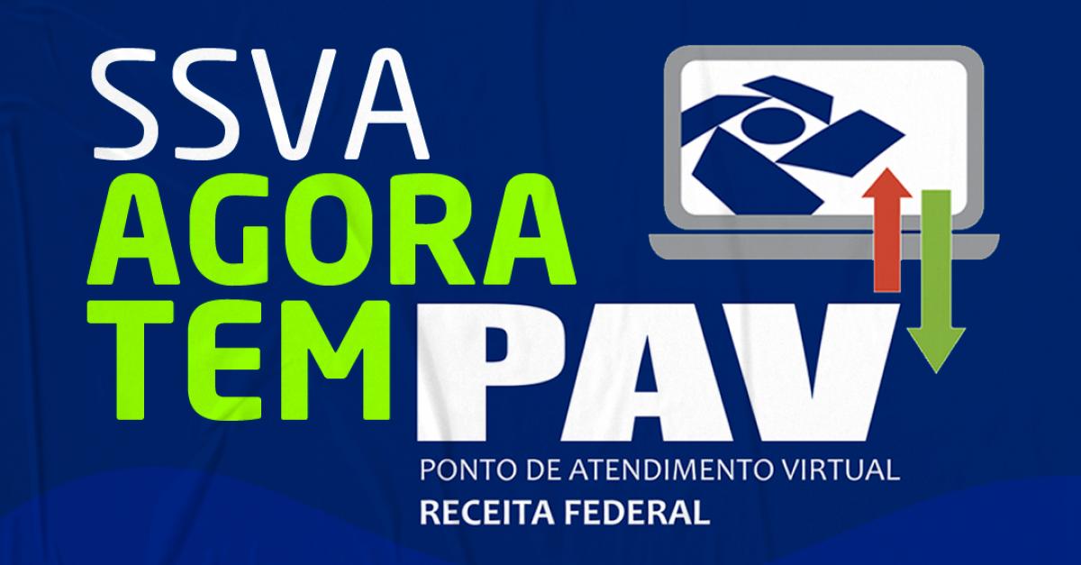 SSVA contará com um Ponto de Atendimento Virtual (PAV) da Receita Federal